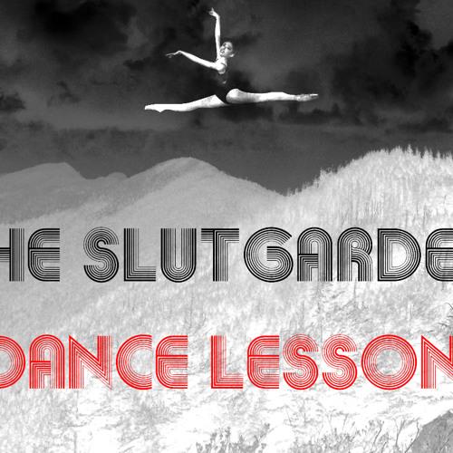The SlutGarden - Dance Lesson
