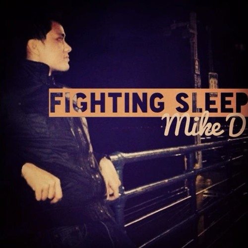 Fighting Sleep - Mike D