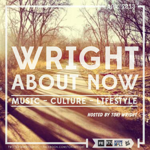Wright About Now April 2013 Podcast