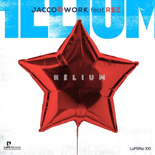 Jacco@Work Feat. Rez - Helium (Neel V remix) [LuPS Records]