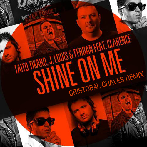 Taito Tikaro, J. Louis & Ferran feat Clarence - Shine on me (Cristobal Chaves Private Remix)