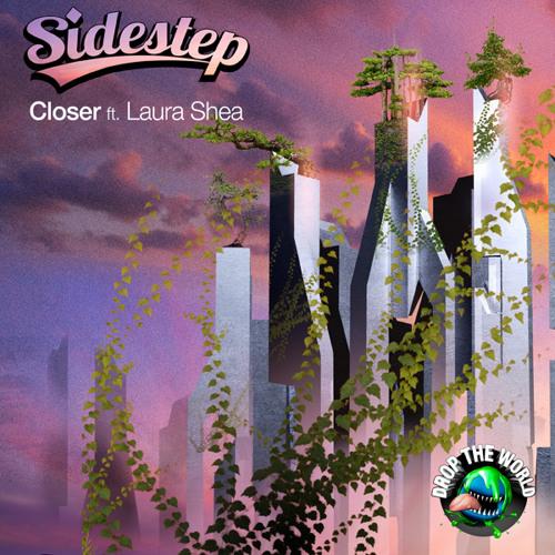 Sidestep - Kloser feat. Laura Shea (Dig Dug Remix)