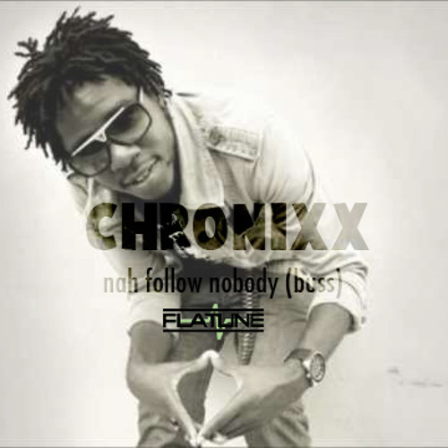CHRONIXX - NAH FOLLOW NOBODY (BUSS) (FLATLINE 4 BAR w INTRO FIX)