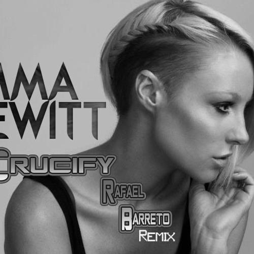 Emma Hewitt - Crucify(Rafael Barreto Remix)