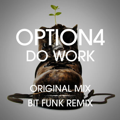 option4 - Do Work (Bit Funk Remix)
