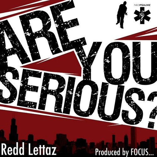 Redd Lettaz - Are You Serious?