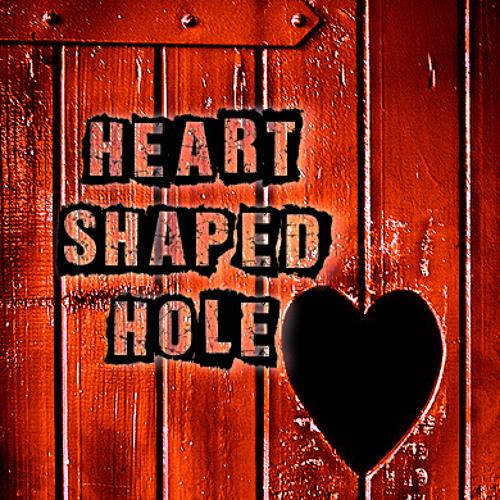 Heart Shaped Hole (Original Collab. w/ Ian Melvin)