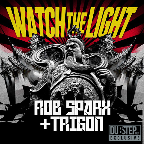Watch The Light by @RobSparx & @DJTrigon - Dubstep.NET Exclusive