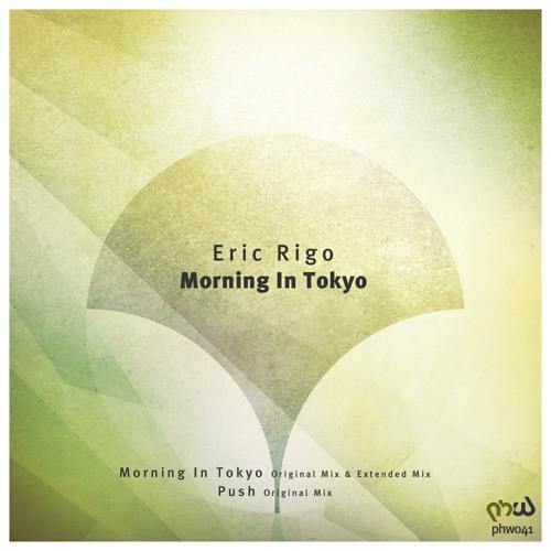 Eric Rigo - Morning In Tokyo (Extended Mix) [PHW041]