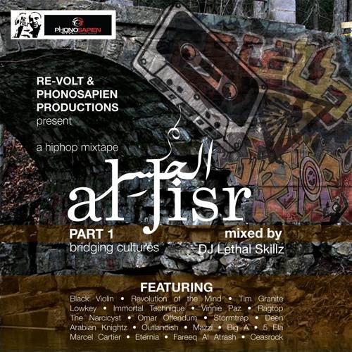 """RE-VOLT & PhonoSapien Productionz Present:AL Jisr Hip Hop Mixtape """"Bridging Cultures"""" Part 1"""