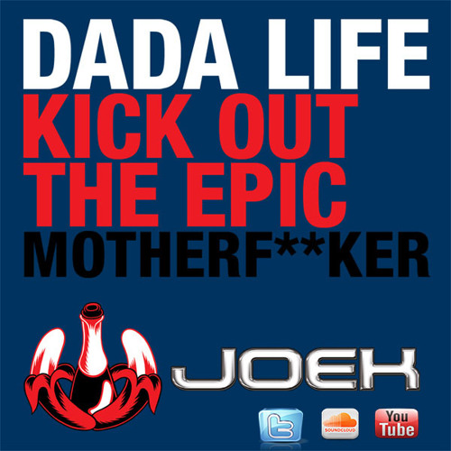 Dada Life vs. Knife Party - Kick Out The LRAD Motherfucker (Joek Bootleg Mix) // FREE DOWNLOAD