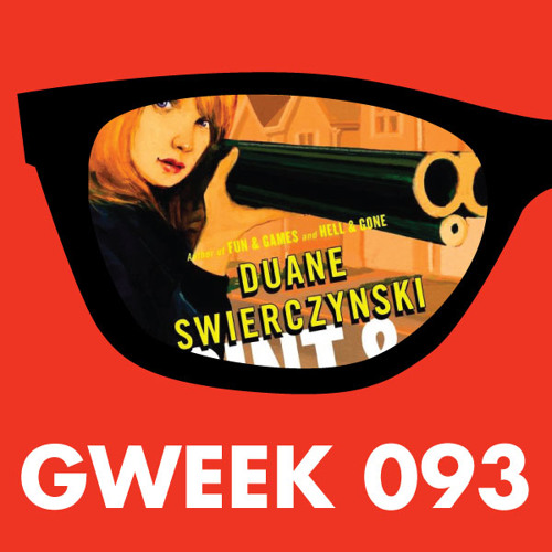 Gweek 093: Crime writer Duane Swierczynski