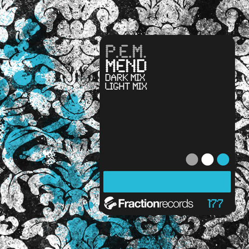 P.E.M. - Mend (Dark Mix) [Fraction Records]