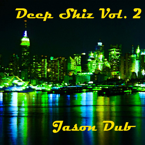 Jason DuB Deep Shiz Vol. 2.