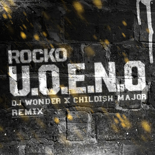 Rocko - U.O.E.N.O. (DJ Wonder x Childish Major Remix)