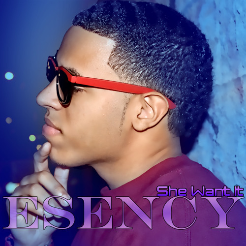 Esency - She Want It (Bronx Wine Riddim) (DANCE HALL)