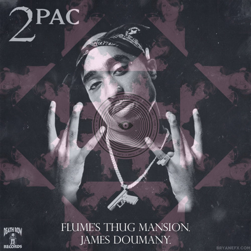 Flume's Thug Mansion - James Doumany Feat. 2Pac and Flume.