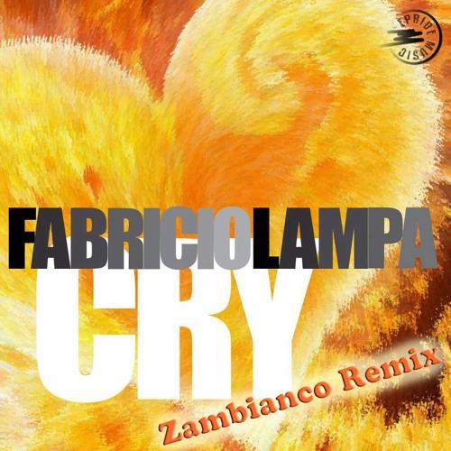 Fabricio Lampa - Cry (Zambianco MegaDrum Mix)