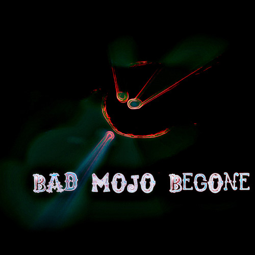 Bad Mojo Begone! > C.P., Cirro Stradivarius, Kibeja, Dave McKeown, Joe Drzewiecki Collaboration