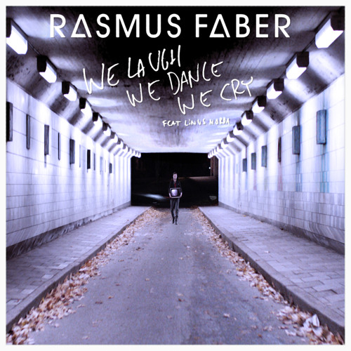 We Laugh We Dance We Cry feat. Linus Norda (Radio Edit)
