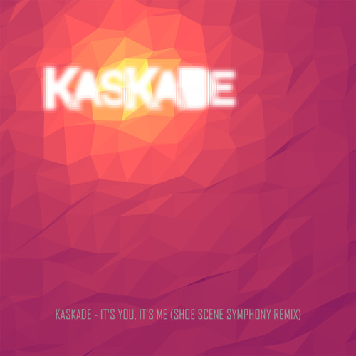 Kaskade - Its You Its Me (Shoe Scene Symphony Remix) [supported by Avicii]