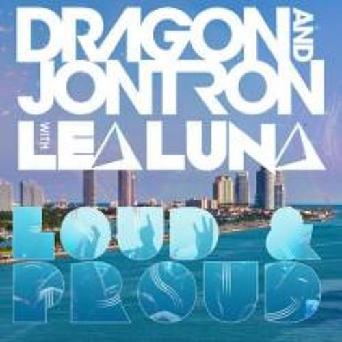 Dragon & Jontron ft Lea Luna - Loud & Proud (PREVIEW)