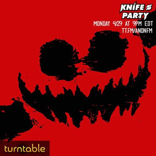 Knife Party - Haunted House Anon FM Turntable.FM