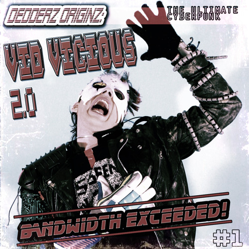 Dedderz Originz: Vid Vicious 2.0 - BANDWIDTH EXCEEDED! (Mini-Mix)