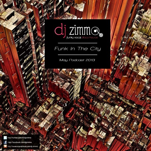 Funk In The City (DJ Zimmo Mix May 2013)