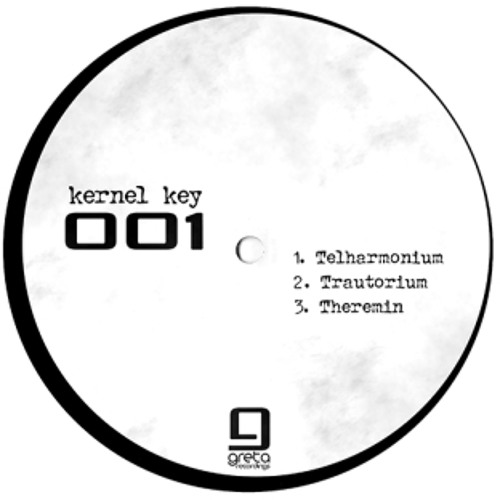 Kernel Key - 001 [Greta Recordings]