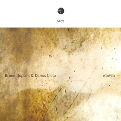 MS73 -  Bruno Duplant & Darius Ciuta | (G)W(3)_excerpt