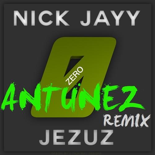 NickJayy! & JEZUZ - Zero (Antunez Remix) *FREE DL in 'Buy' Tab*