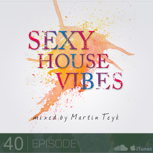 Sexy House Vibes Podcast Episode 40 [320 kbps]