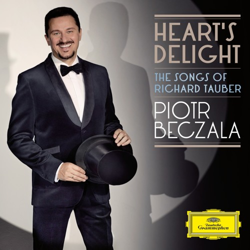 "Piotr Beczala ""Heart's Delight - The Songs of Richard Tauber"""