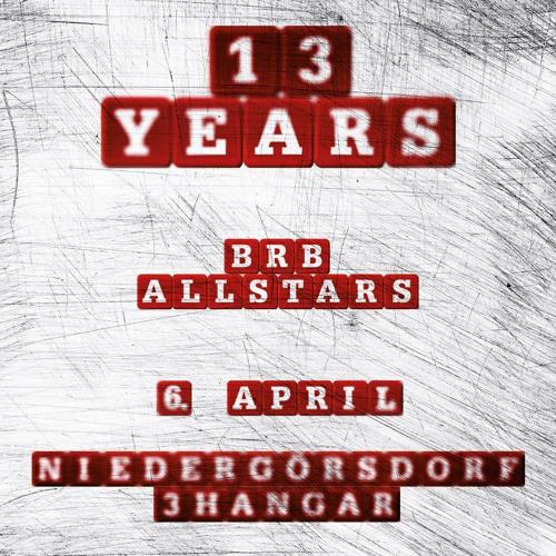 Fucking FamyS - 13 Years BRB-Allstars Niedergörsdorf 06.04.2013