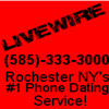 Rochester Live Wire - CALL NOW!