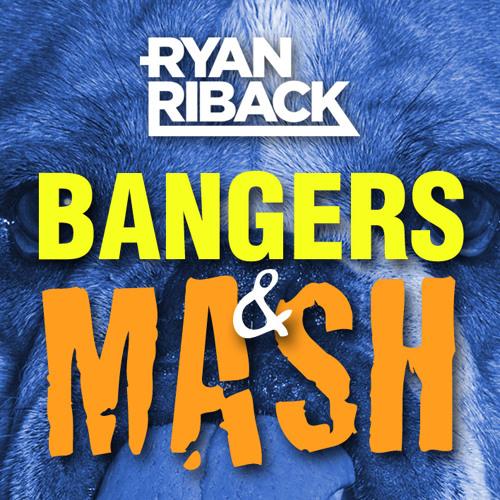 Ryan Riback - Bangers & Mash (Melbourne Mix) **FREE DOWNLOAD**