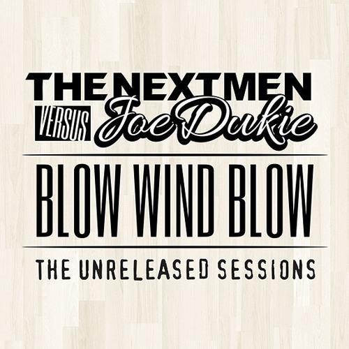 The Nextmen vs Joe Dukie - Blow Wind Blow