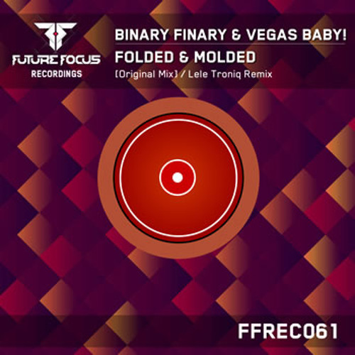 Binary Finary & Vegas Baby! - Folded & Molded (Original Mix) [Preview]