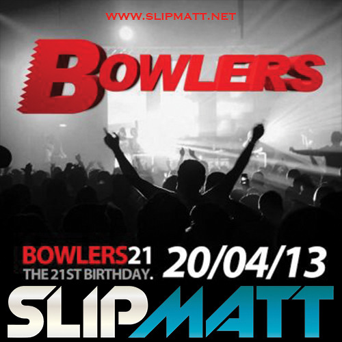 Slipmatt - Live @ Bowlers 21st Birthday 20-04-2013