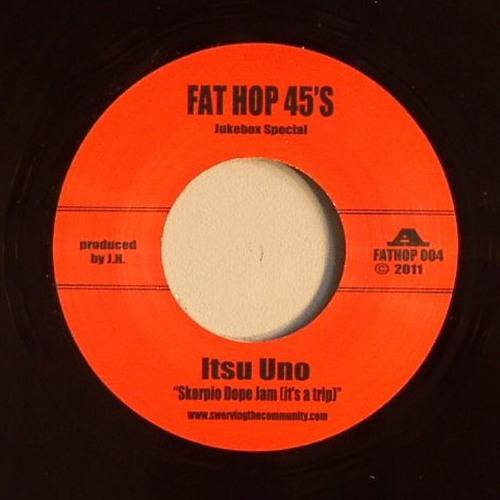"""Itsu Uno : Skorpio Dope Jam (It's A Trip) - Fat Hop 004 (7"""")"""