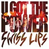 Swiss Lips  - U Got The Power (Monsieur Adi Remix)