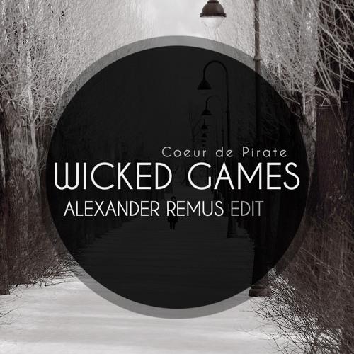 Coeur de Pirate - Wicked Games(Alexander Remus Edit) *Free Download