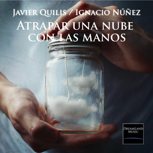 Atrapar una nube con las manos (con Javier Quilis)