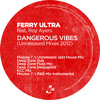Ferry Ultra feat. Roy Ayers - Dangerous Vibes (Mousse T.'s Unreleased Jazz Mix)