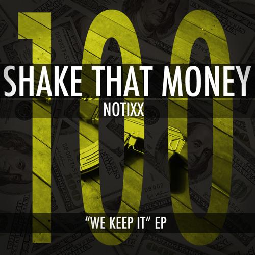 Notixx - Shake That Money