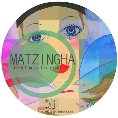 MATZINGHA - mein bunter Harlekin 'bootleg' (unmasterd) [FREE DOWNLOAD]