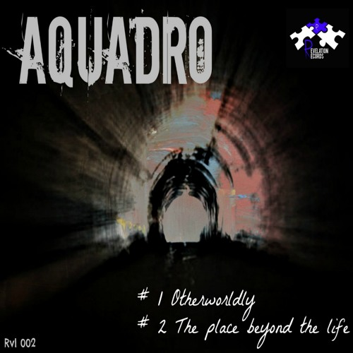 AquAdro - Otherworldly (Original Mix) PREVIEW