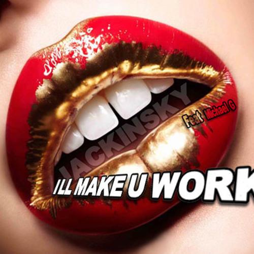 Alain Jackinsky feat Michael G - I'LL Make U Work (NicoConcerto remix)