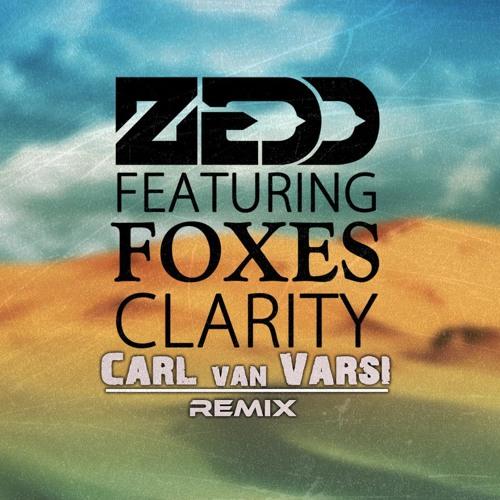 Zedd feat. Foxes - Clarity (Carl van Varsi remix)